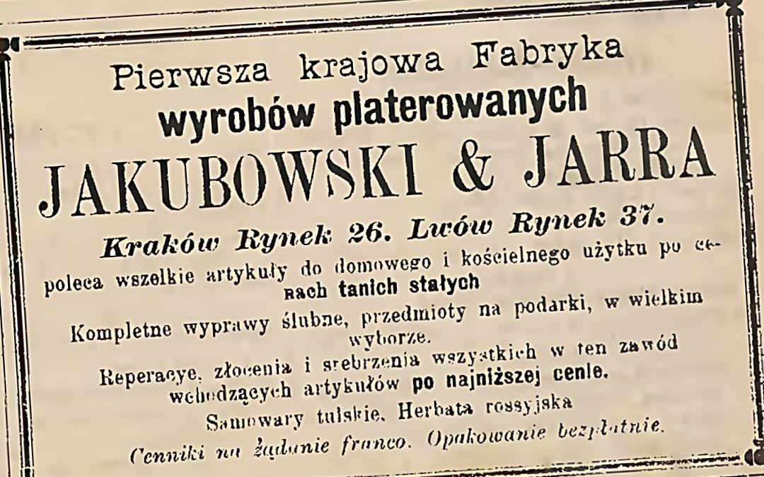 Jakubowski & Jarra – Pierwsza Krajowa Fabryka Wyrobów Platerowych, Srebrnych i Metalowych