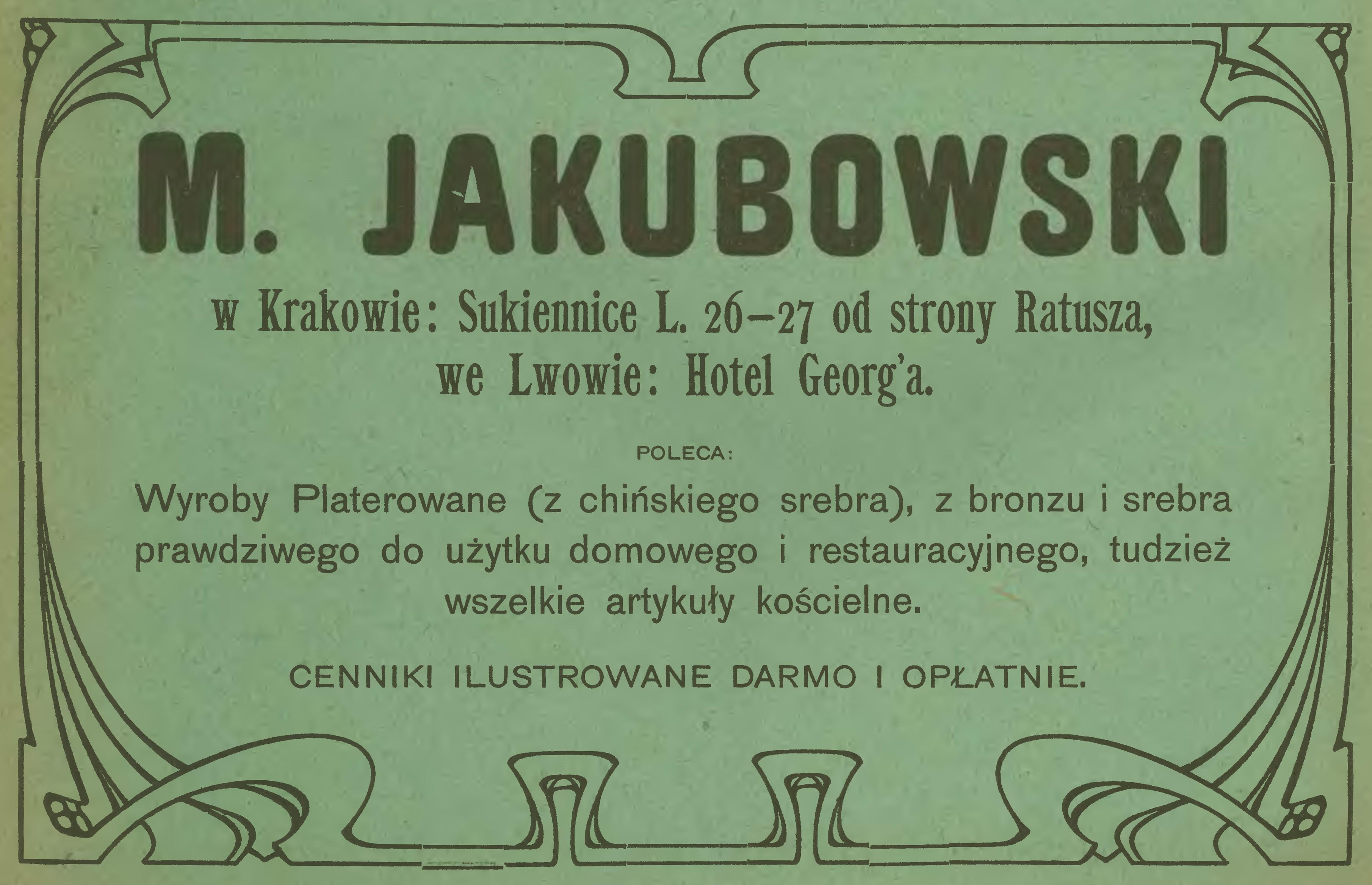 """Reklama firmy M. Jakubowskiego, źródło: """"Kalendarz Krakowski Józefa Czecha na rok 1908"""""""