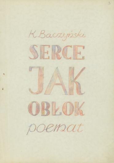 """Krzysztof Kamil Baczyński (1921-1944), strona tytułowa poematu """"Serce jak obłok"""", źródło: Biblioteka Narodowa"""