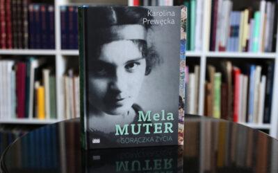 """""""Mela Muter. Gorączka życia"""""""